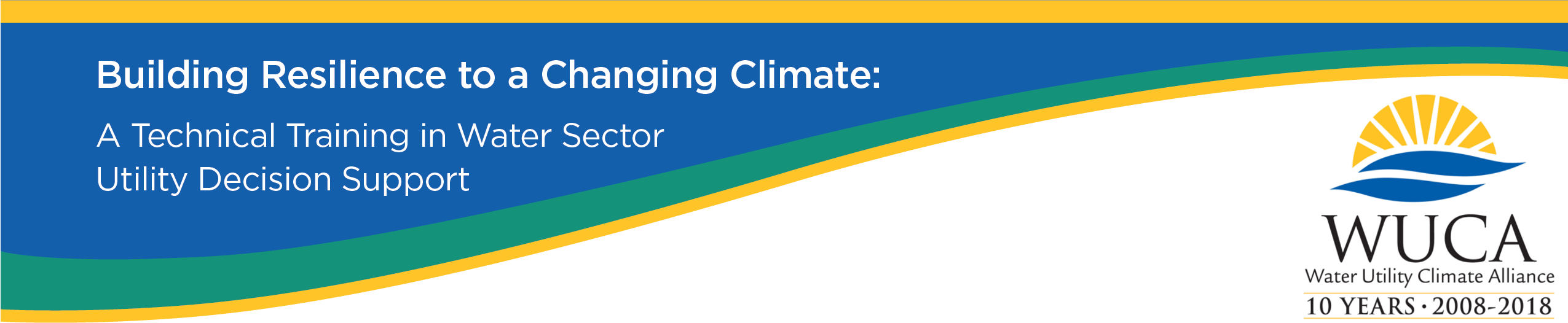 Building Resilience to a Changing Climate: A Technical Training in Water Sector Utility Decision Support